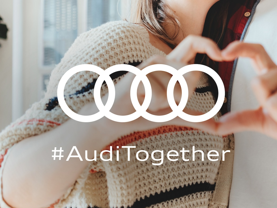 We're staying in touch: #AudiTogether
