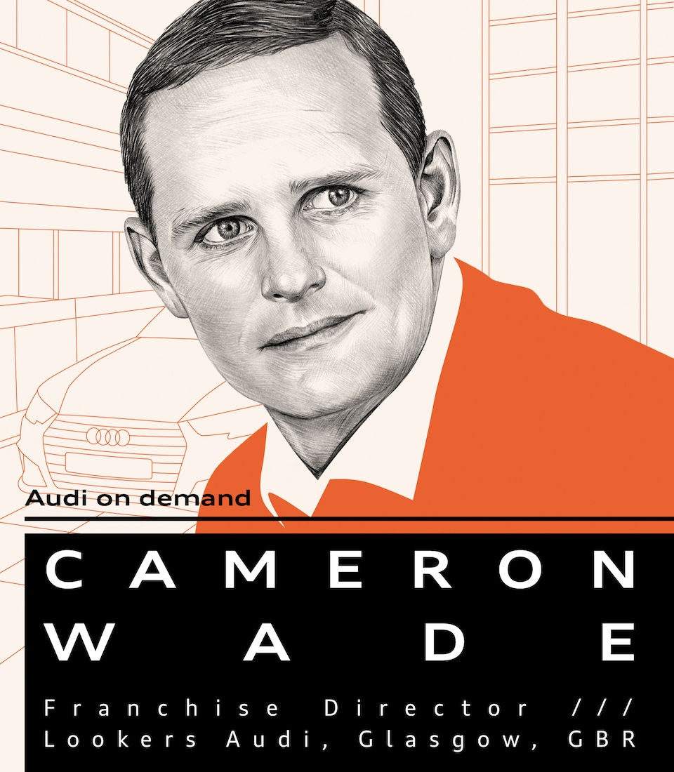 Cameron Wade: Franchise Director, Lookers Audi, Glasgow, GBR