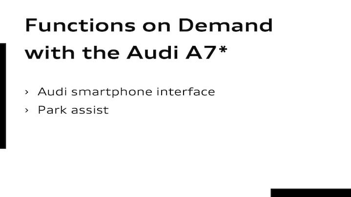Functions on Demand im Audi A7Audi smartphone interface     Parkassistent