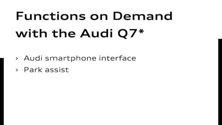 Functions on Demand im Audi Q7Audi smartphone interface     Parkassistent