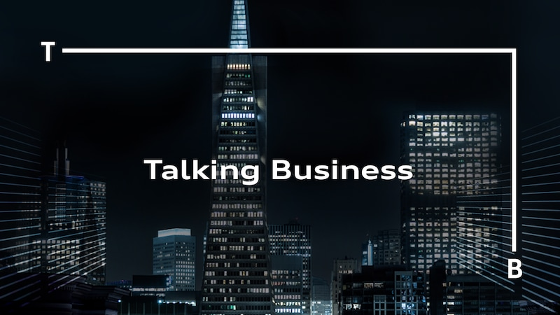 Skyline, Talking Business